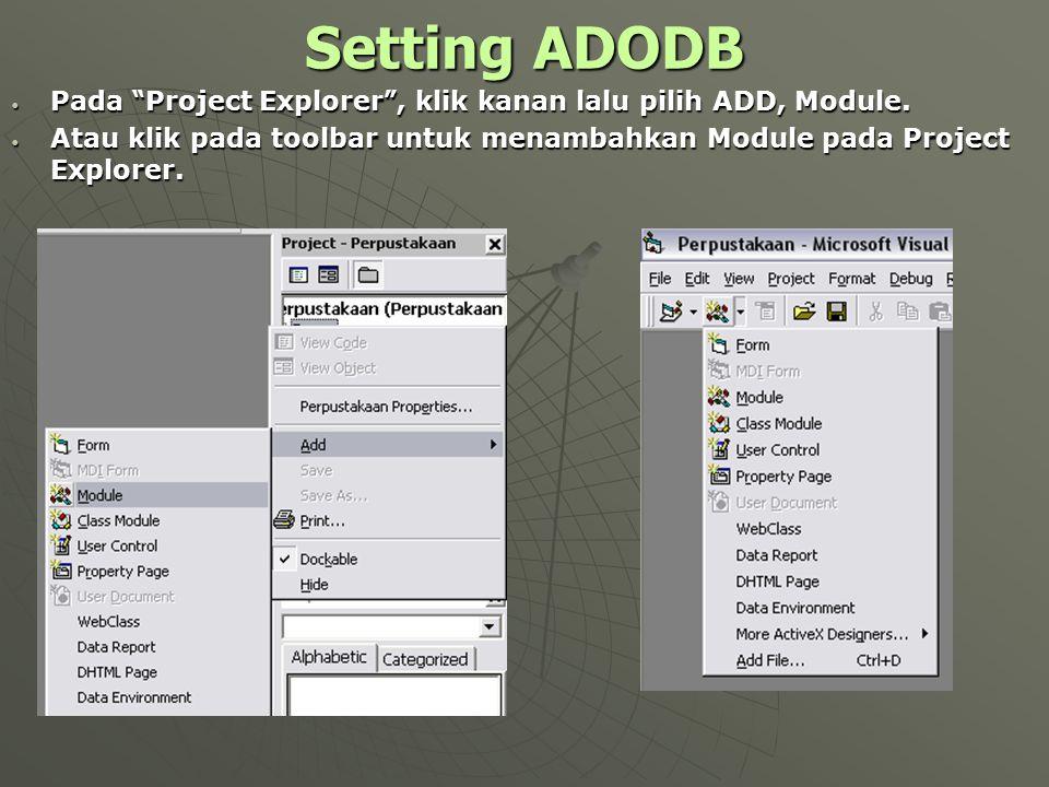 Setting ADODB Pada Project Explorer , klik kanan lalu pilih ADD, Module.