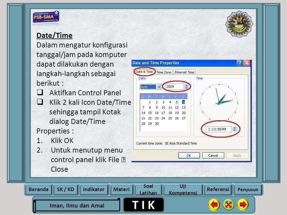 Date/Time Dalam mengatur konfigurasi tanggal/jam pada komputer dapat dilakukan dengan langkah-langkah sebagai berikut :