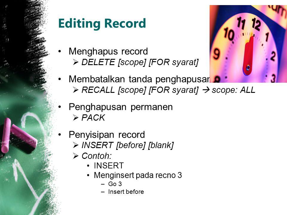 Editing Record Menghapus record Membatalkan tanda penghapusan