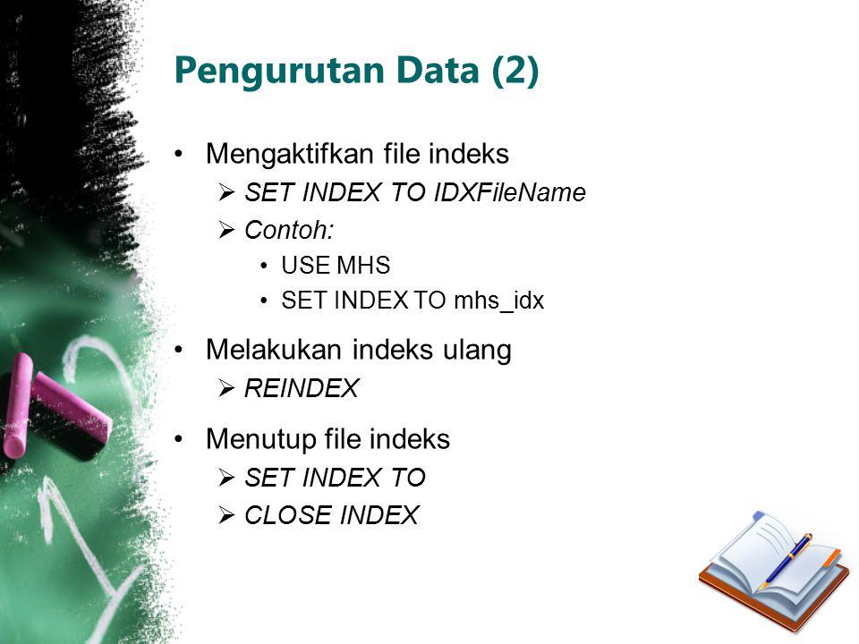 Pengurutan Data (2) Mengaktifkan file indeks Melakukan indeks ulang