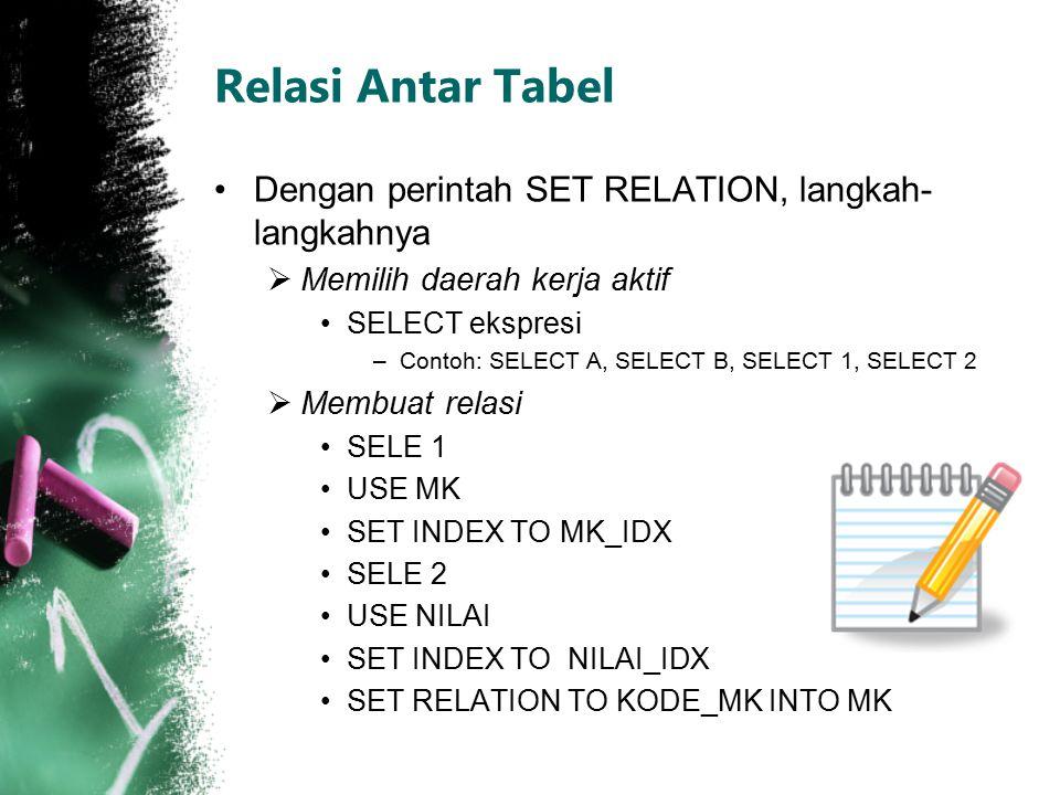 Relasi Antar Tabel Dengan perintah SET RELATION, langkah-langkahnya