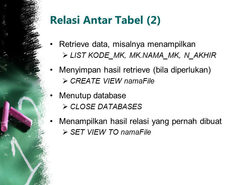 Relasi Antar Tabel (2) Retrieve data, misalnya menampilkan