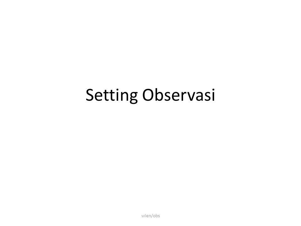 Setting Observasi wien/obs
