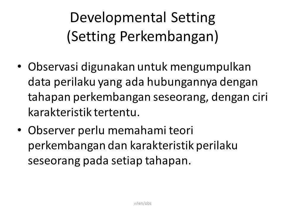 Developmental Setting (Setting Perkembangan)