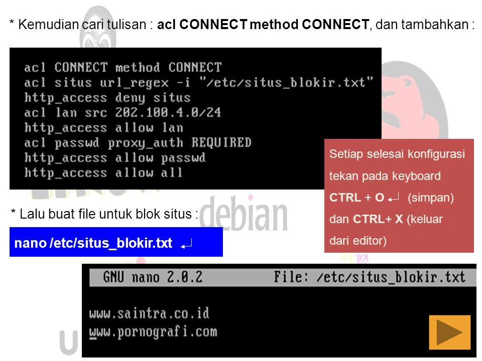 * Kemudian cari tulisan : acl CONNECT method CONNECT, dan tambahkan :