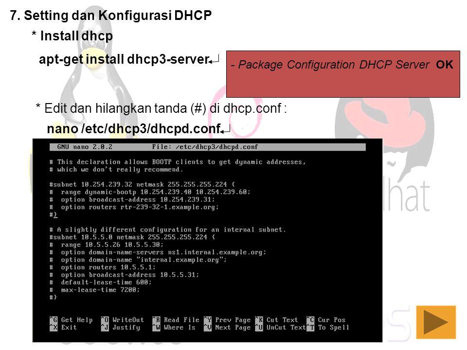 7. Setting dan Konfigurasi DHCP apt-get install dhcp3-server