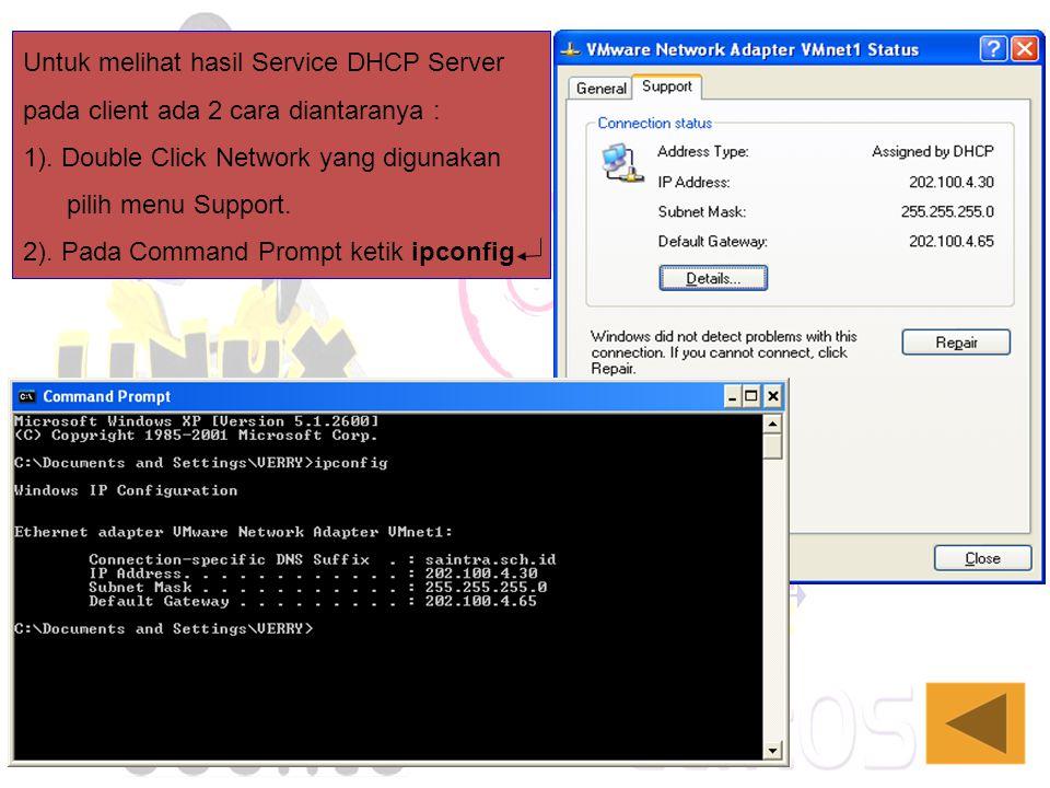 Untuk melihat hasil Service DHCP Server pada client ada 2 cara diantaranya :