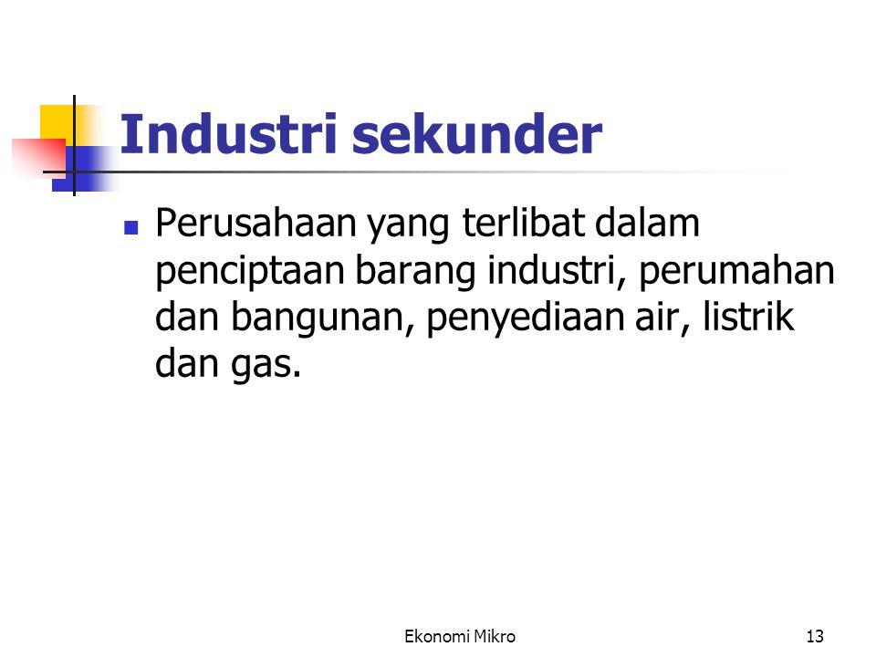 Industri sekunder Perusahaan yang terlibat dalam penciptaan barang industri, perumahan dan bangunan, penyediaan air, listrik dan gas.
