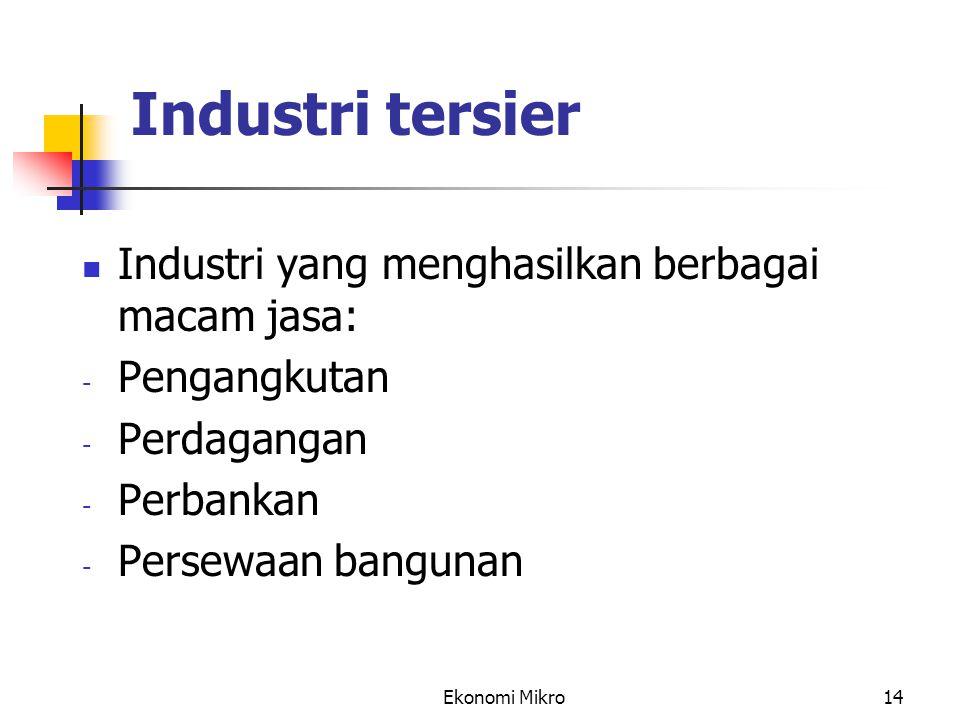 Industri tersier Industri yang menghasilkan berbagai macam jasa: