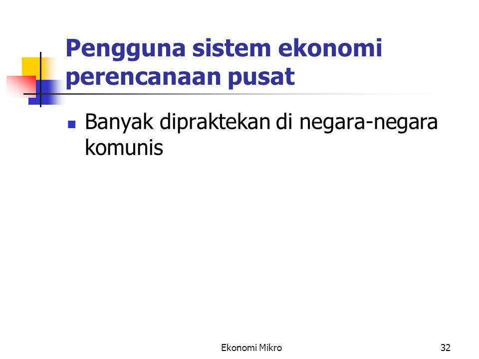 Pengguna sistem ekonomi perencanaan pusat