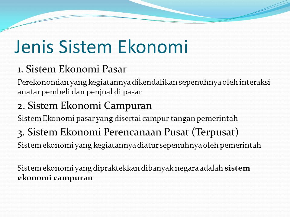 Jenis Sistem Ekonomi 1. Sistem Ekonomi Pasar