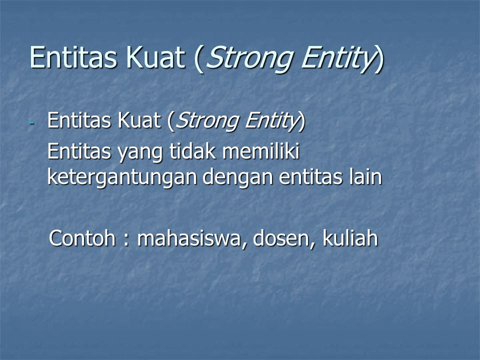 Entitas Kuat (Strong Entity)