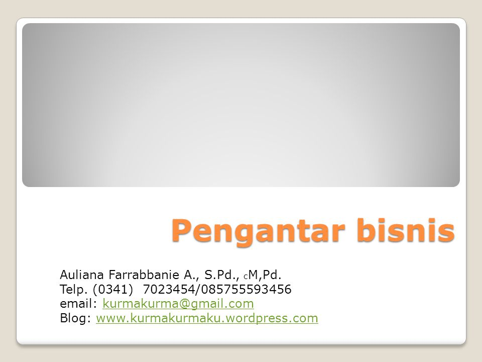 Pengantar bisnis Auliana Farrabbanie A., S.Pd., cM,Pd.