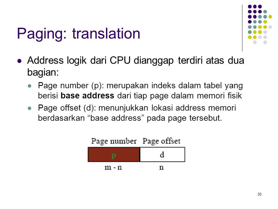 Paging: translation Address logik dari CPU dianggap terdiri atas dua bagian: