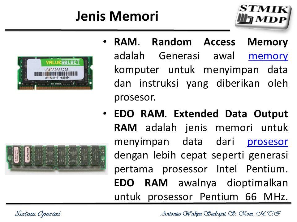 Jenis Memori RAM. Random Access Memory adalah Generasi awal memory komputer untuk menyimpan data dan instruksi yang diberikan oleh prosesor.