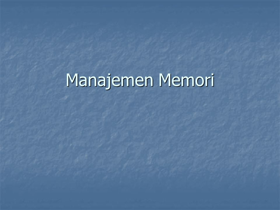 Manajemen Memori