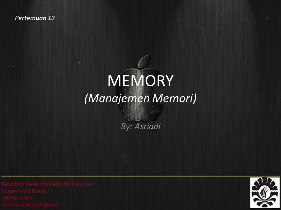 MEMORY (Manajemen Memori)