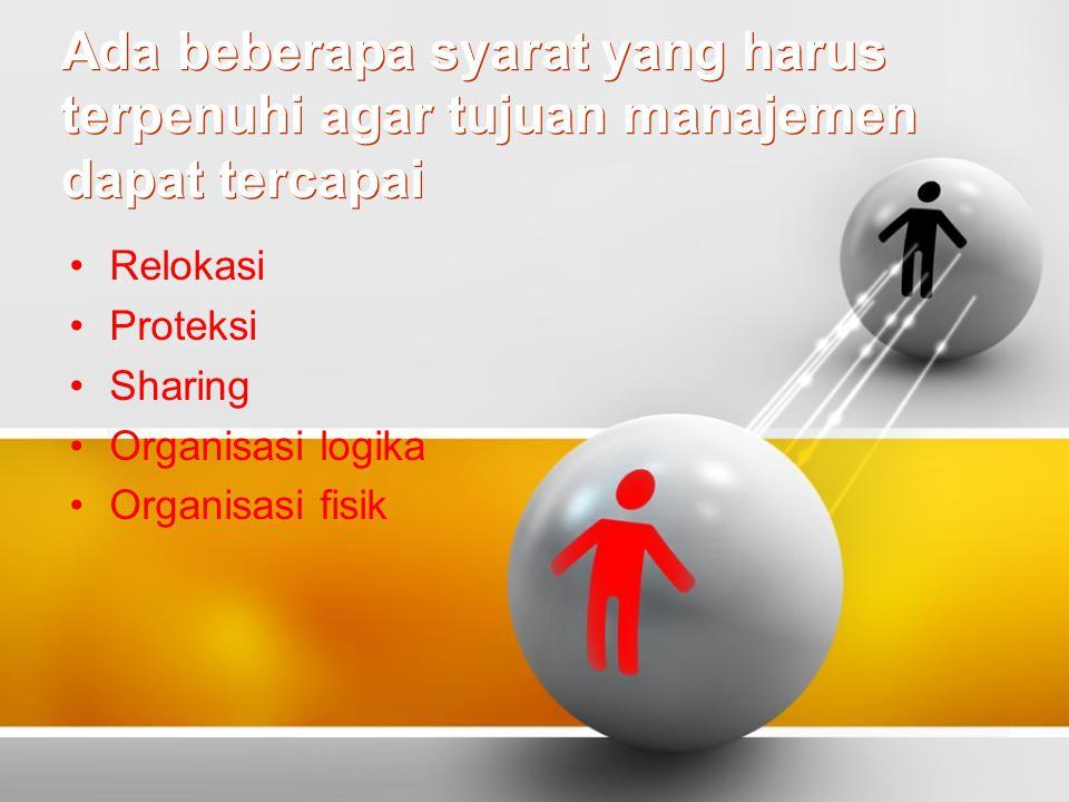 Ada beberapa syarat yang harus terpenuhi agar tujuan manajemen dapat tercapai