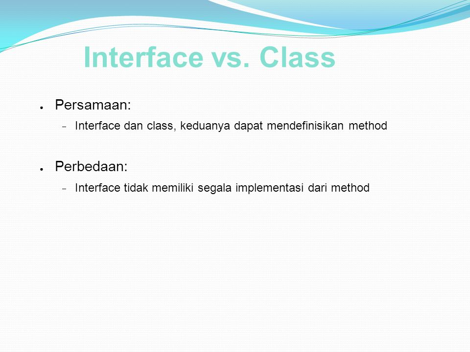 Interface vs. Class Persamaan: Perbedaan: