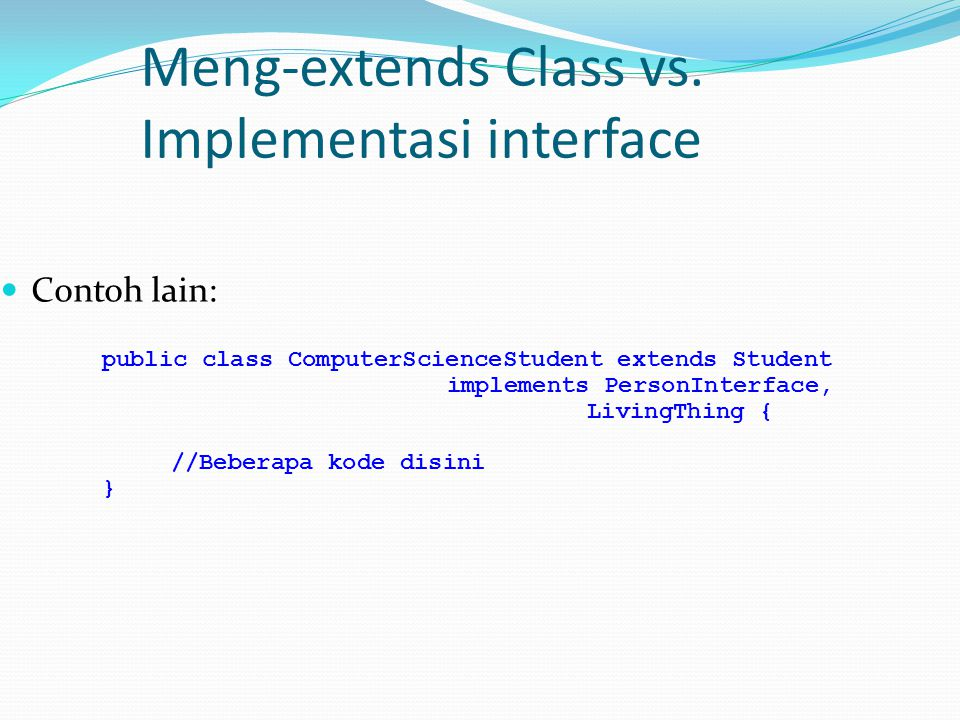 Meng-extends Class vs. Implementasi interface
