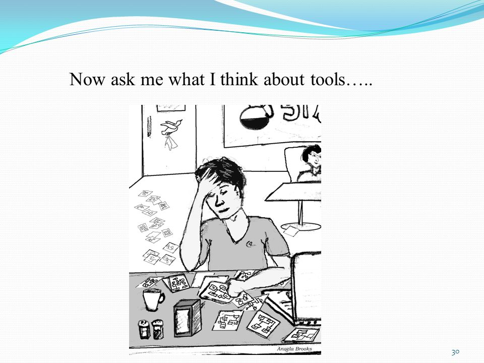 Now ask me what I think about tools…..