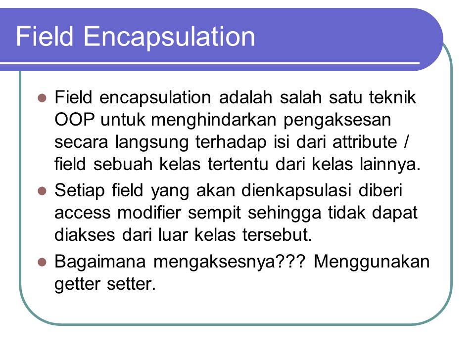 Field Encapsulation