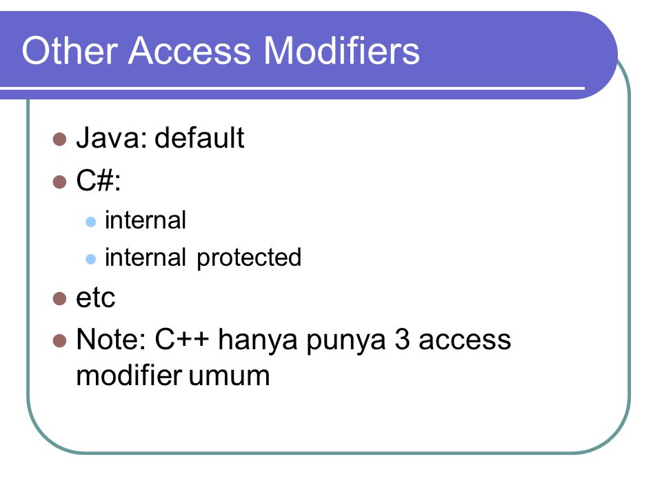 Other Access Modifiers
