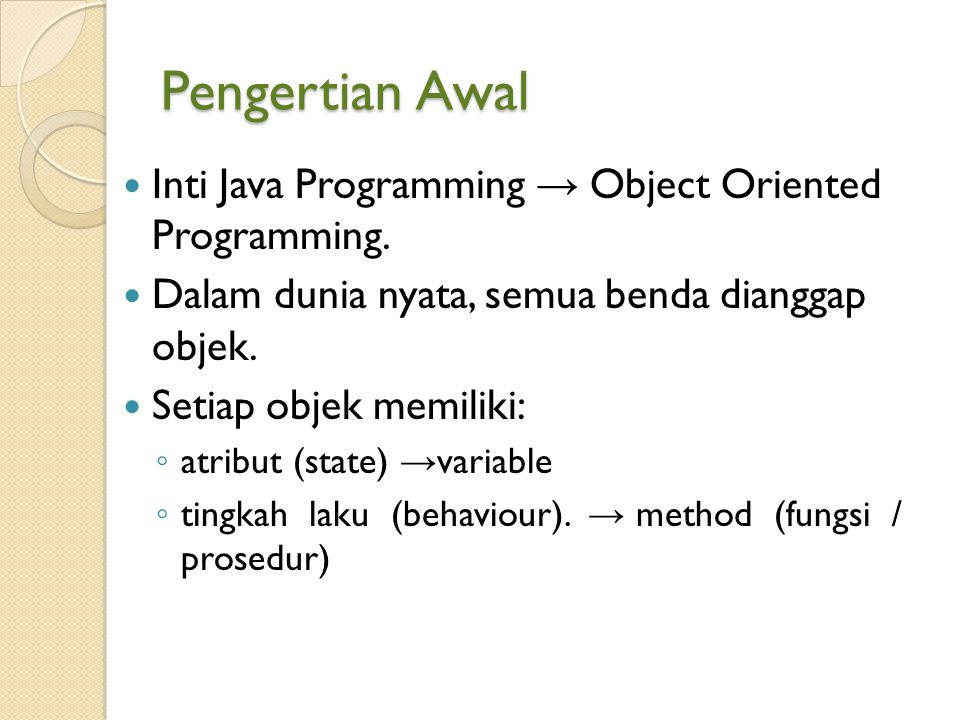 Pengertian Awal Inti Java Programming → Object Oriented Programming.