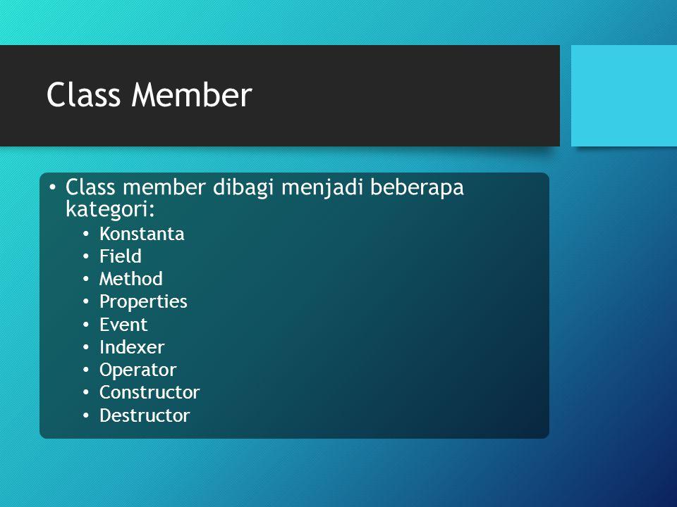 Class Member Class member dibagi menjadi beberapa kategori: Konstanta