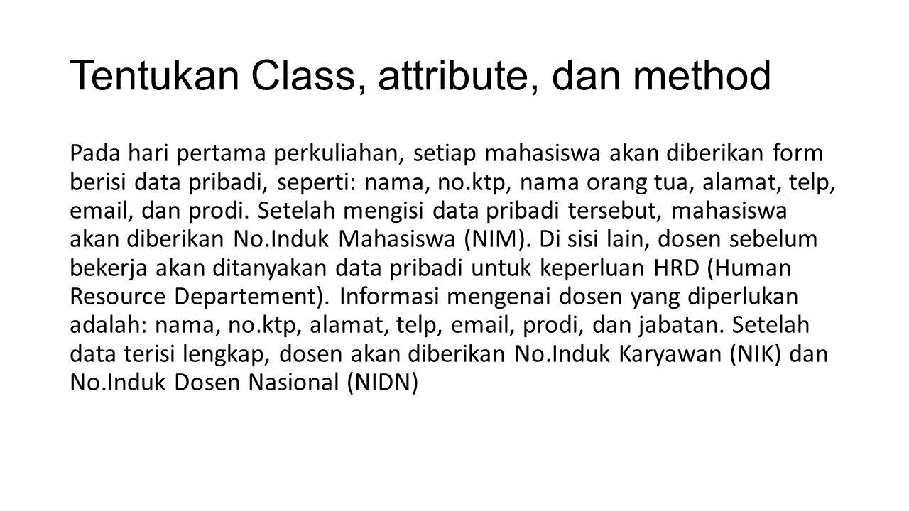 Tentukan Class, attribute, dan method