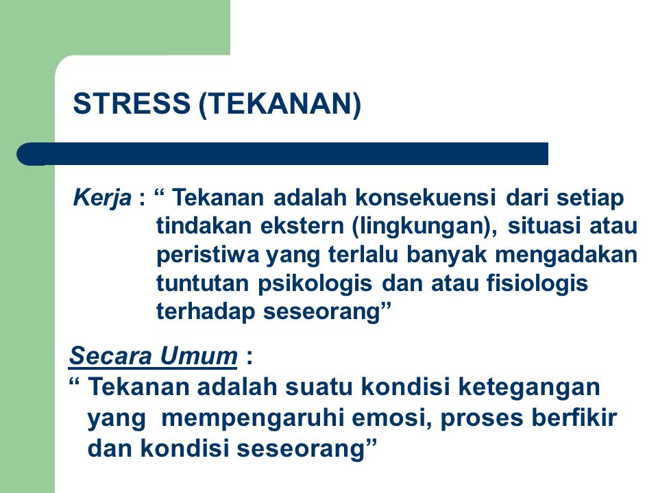 STRESS (TEKANAN) Secara Umum :
