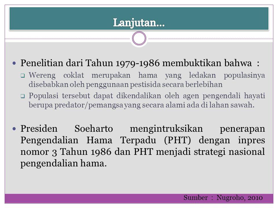 Lanjutan… Penelitian dari Tahun 1979-1986 membuktikan bahwa :