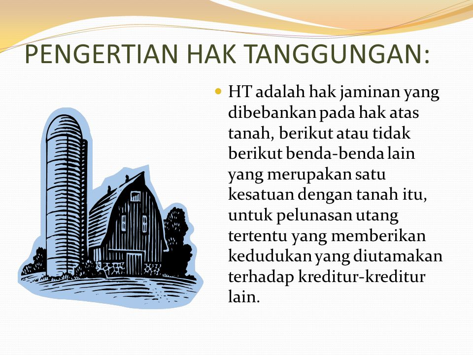 PENGERTIAN HAK TANGGUNGAN: