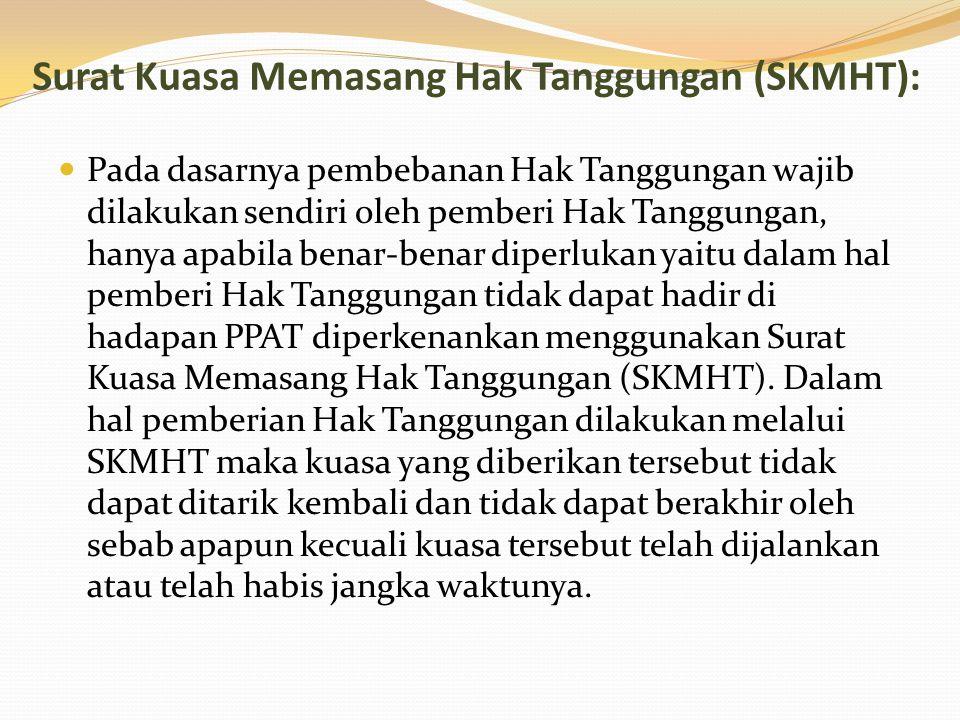 Surat Kuasa Memasang Hak Tanggungan (SKMHT):