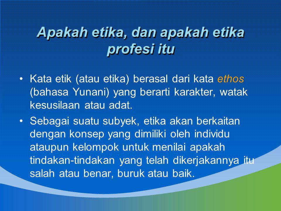 Apakah etika, dan apakah etika profesi itu
