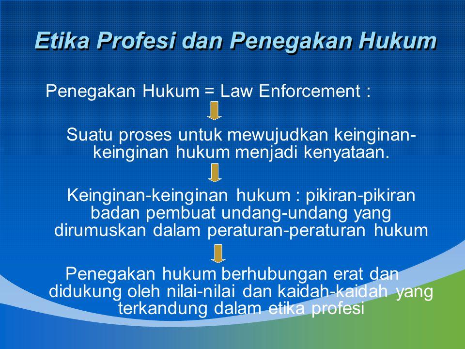 Etika Profesi dan Penegakan Hukum