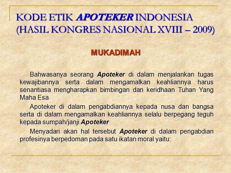 KODE ETIK APOTEKER INDONESIA (HASIL KONGRES NASIONAL XVIII – 2009)