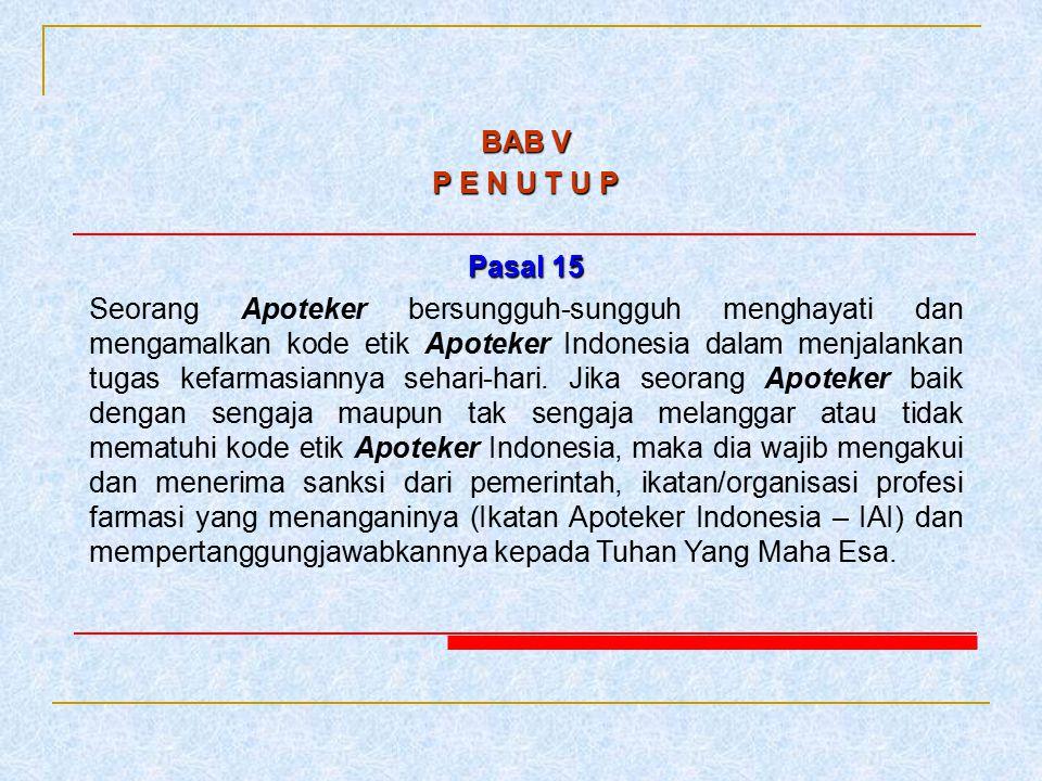 BAB V P E N U T U P. Pasal 15.