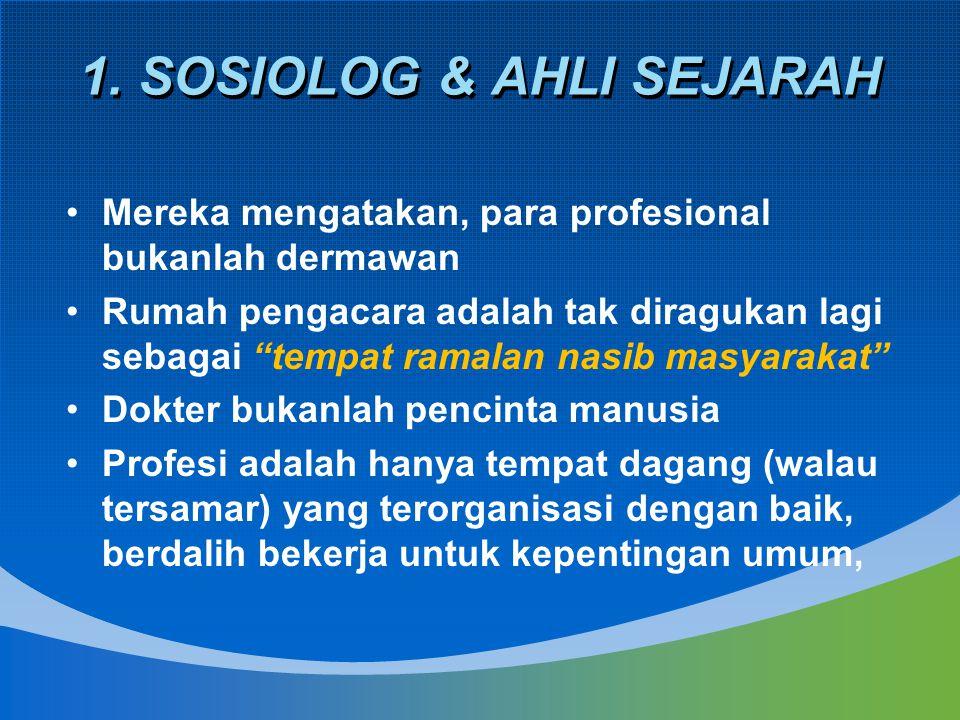 1. SOSIOLOG & AHLI SEJARAH