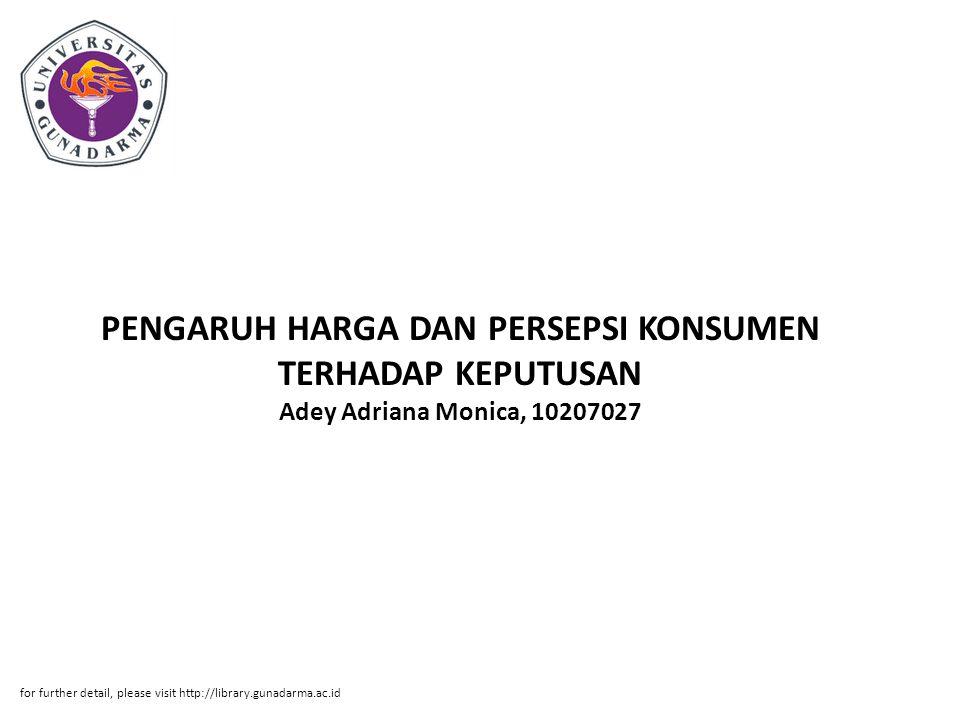 PENGARUH HARGA DAN PERSEPSI KONSUMEN TERHADAP KEPUTUSAN Adey Adriana Monica, 10207027