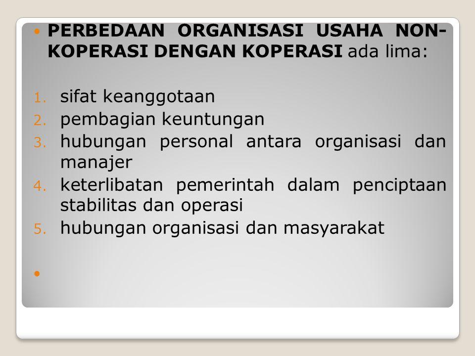 PERBEDAAN ORGANISASI USAHA NON- KOPERASI DENGAN KOPERASI ada lima:
