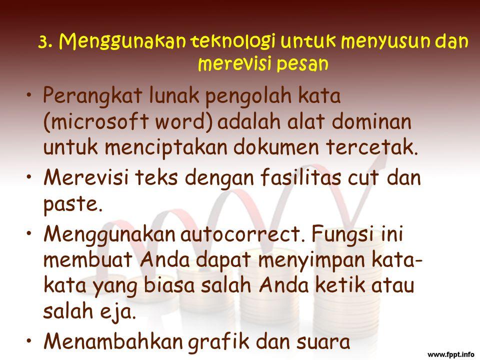 3. Menggunakan teknologi untuk menyusun dan merevisi pesan