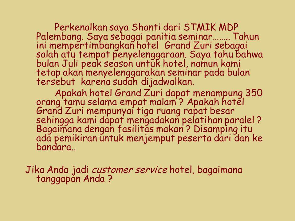 Jika Anda jadi customer service hotel, bagaimana tanggapan Anda