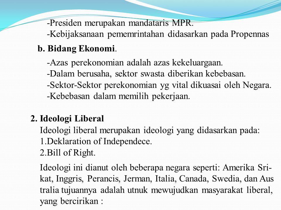 -Presiden merupakan mandataris MPR.