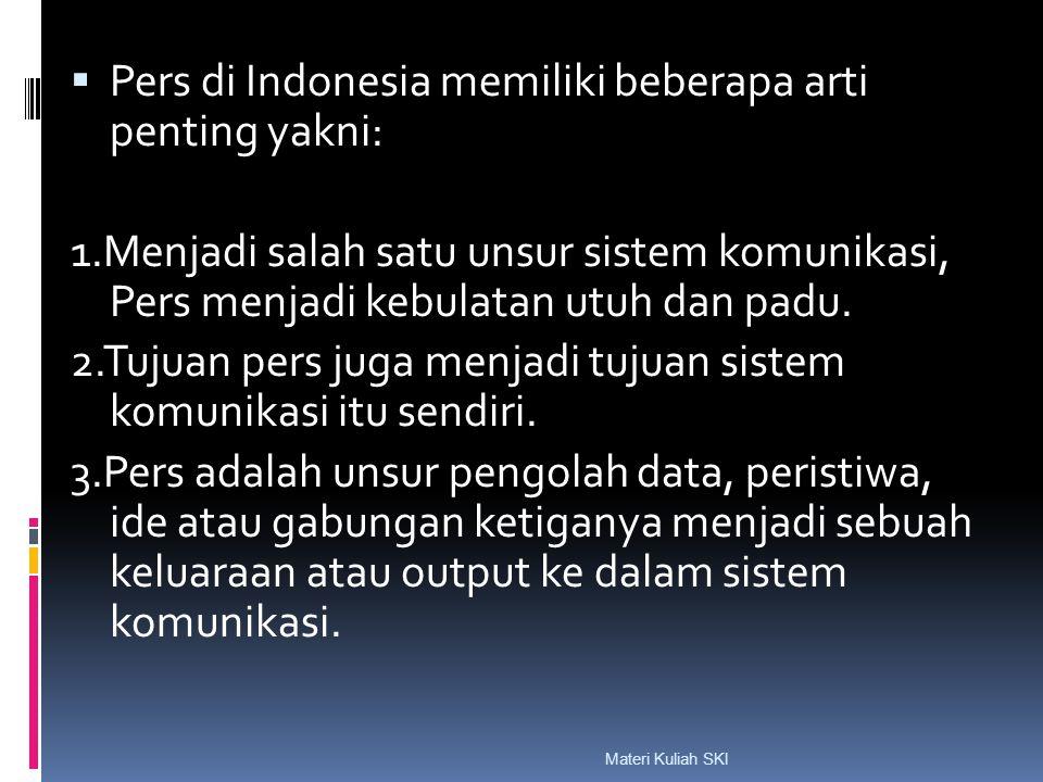 Pers di Indonesia memiliki beberapa arti penting yakni: