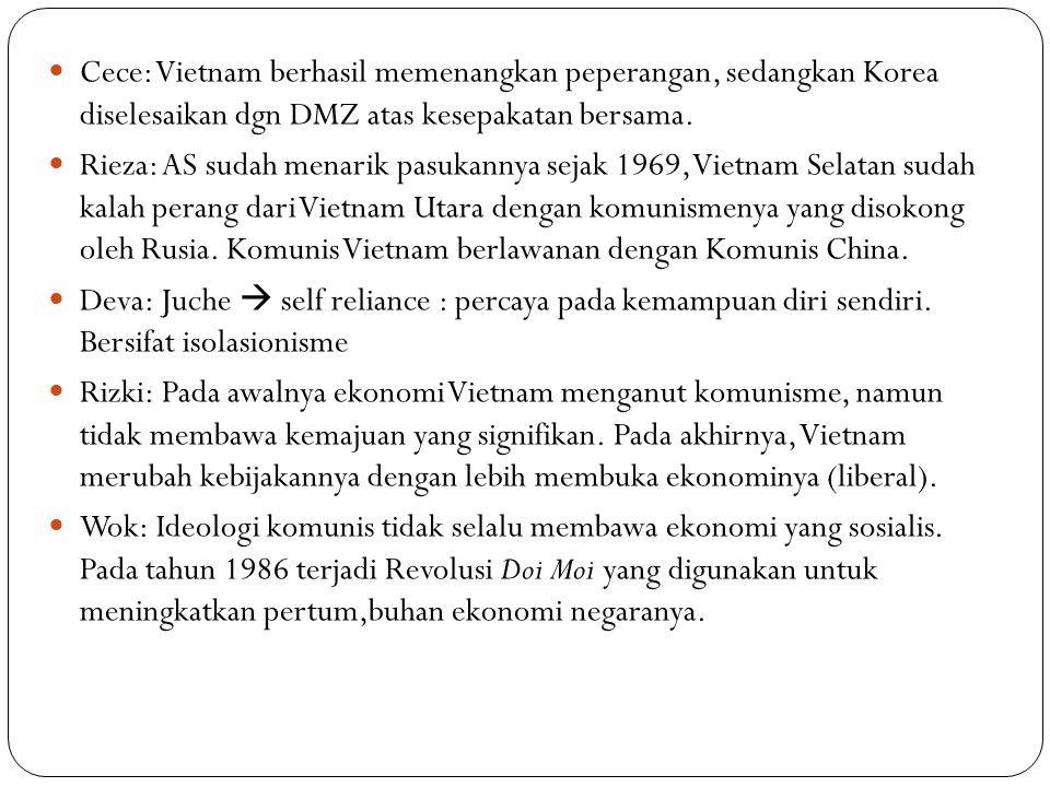 Cece: Vietnam berhasil memenangkan peperangan, sedangkan Korea diselesaikan dgn DMZ atas kesepakatan bersama.