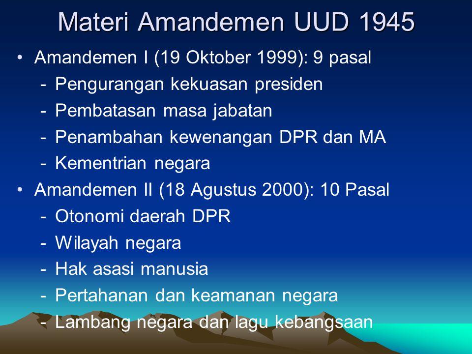 Materi Amandemen UUD 1945 Amandemen I (19 Oktober 1999): 9 pasal
