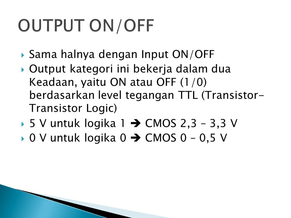 OUTPUT ON/OFF Sama halnya dengan Input ON/OFF