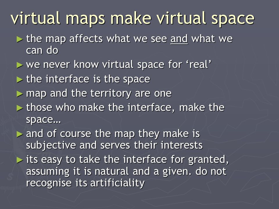 virtual maps make virtual space