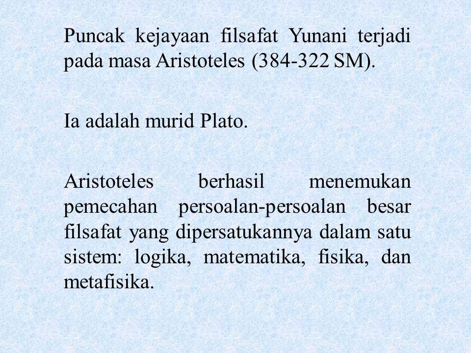 Puncak kejayaan filsafat Yunani terjadi pada masa Aristoteles (384-322 SM).